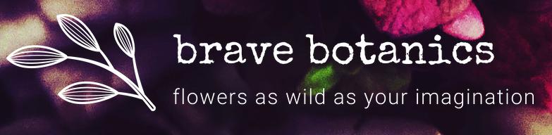Brave Botanics